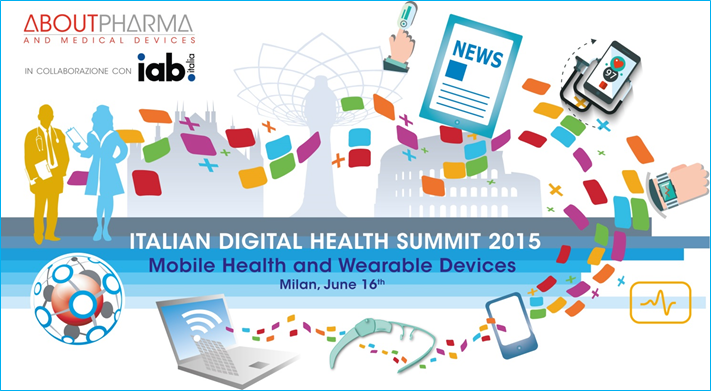 ITALIAN DIGITAL HEALTH SUMMIT 2015 <BR>Mobile Health and Wearable Devices