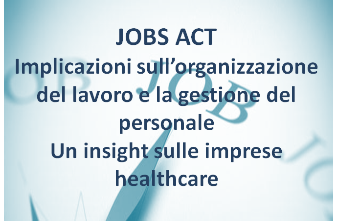 Jobs Act: Implicazioni sull'organizzazione del lavoro e la gestione del personale