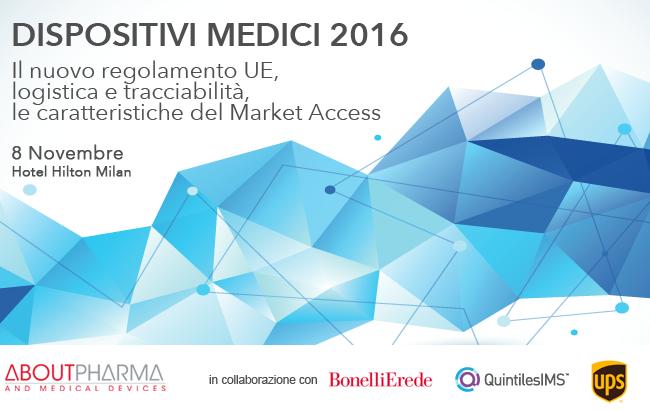 DISPOSITIVI MEDICI 2016 Il nuovo regolamento UE, logistica e tracciabilità, le caratteristiche del Market Access