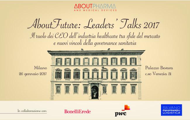 AboutFuture: Leaders' Talks 2017 Il ruolo dei CEO dell'industria healthcare tra sfide del mercato e nuovi vincoli della governance sanitaria
