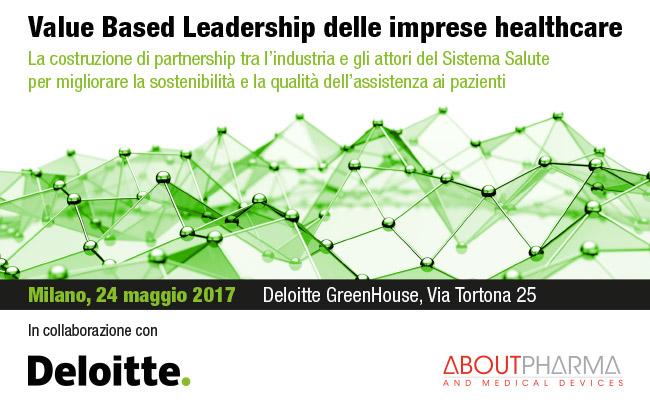 Value Based Leadership delle imprese healthcare La costruzione di partnership tra l'industria e gli attori del Sistema Salute per migliorare la sostenibilità e la qualità dell'assistenza ai pazienti