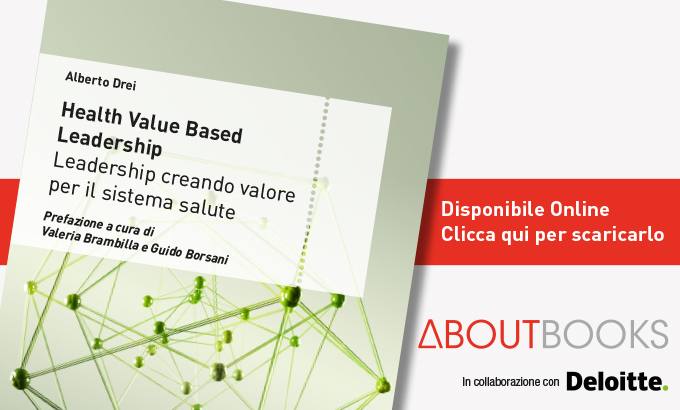 HEALTH VALUE BASED LEADERSHIP: LEADERSHIP CREANDO VALORE PER IL SISTEMA SALUTE