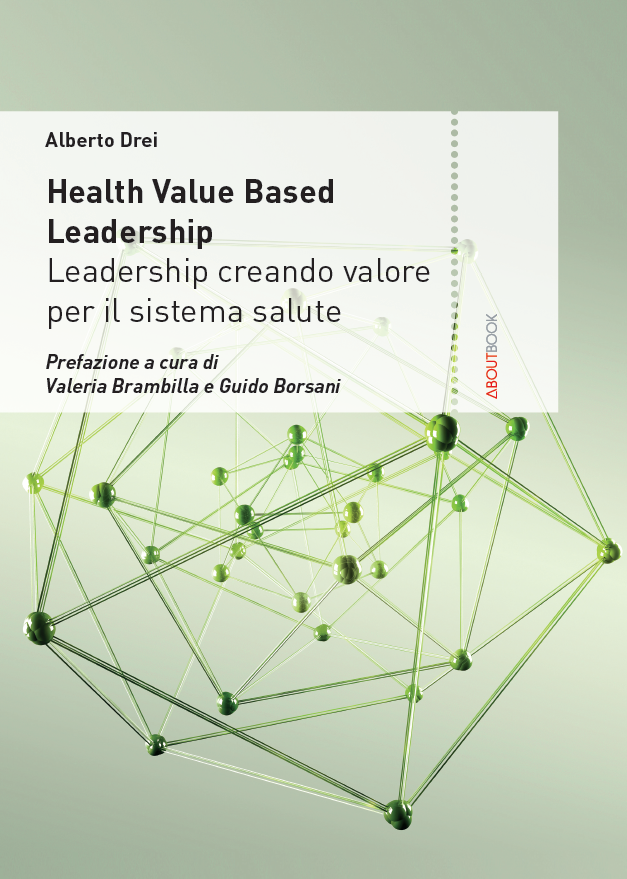 Health value based leadership: leadership creando valore per il sistema salute
