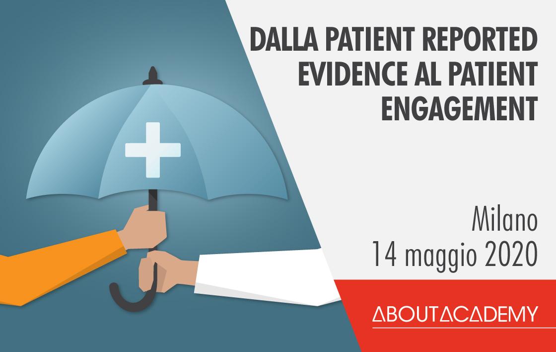 Dalla Patient Reported Evidence al Patient Engagement   EVENTO RIMANDATO