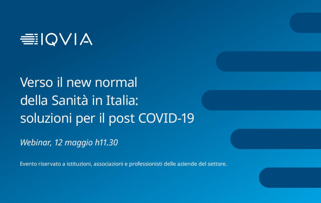 Webinar Verso il new normal della Sanità in Italia: soluzioni per il post COVID-19 by IQVIA
